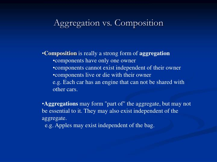 Aggregation vs. Composition