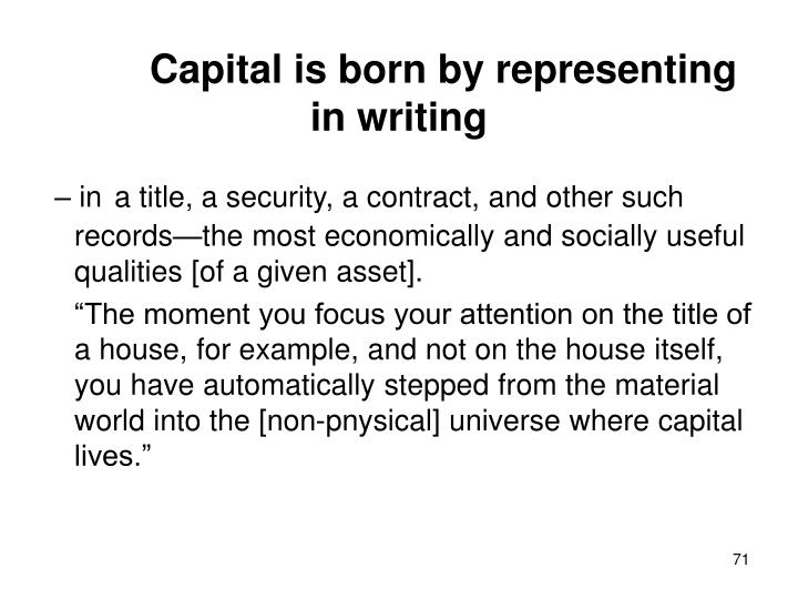 Capital is born by representing in writing