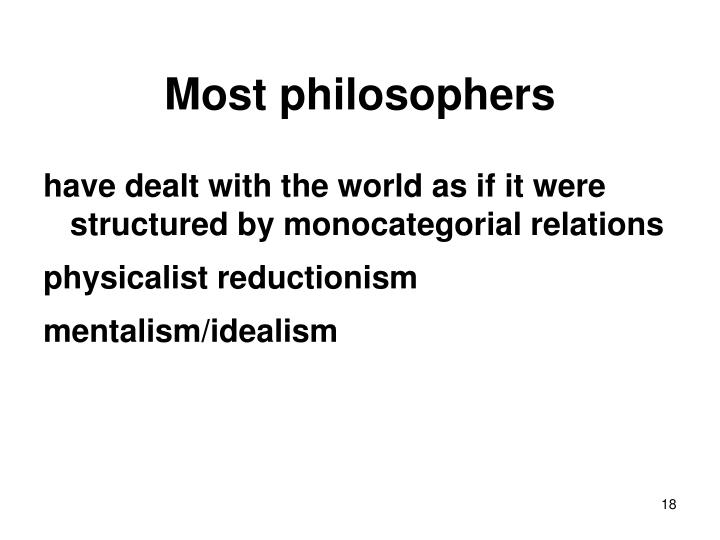 Most philosophers