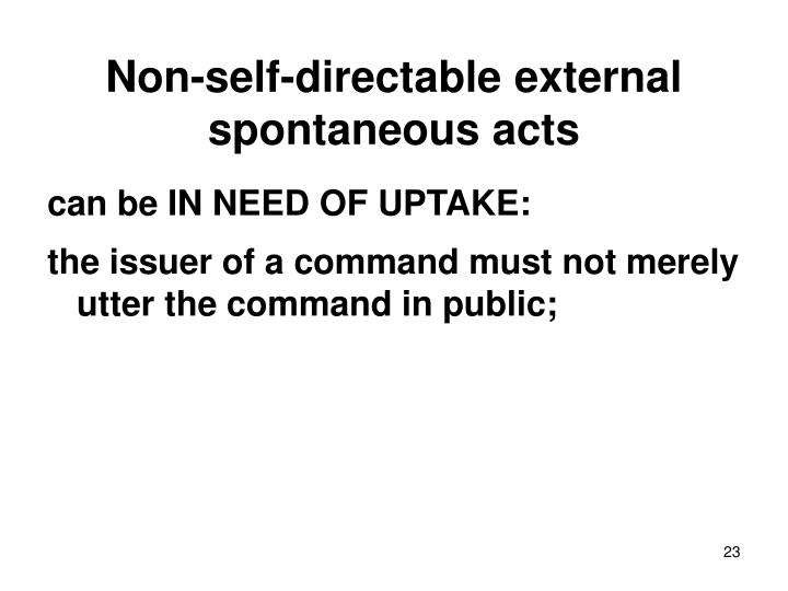 Non-self-directable external spontaneous acts