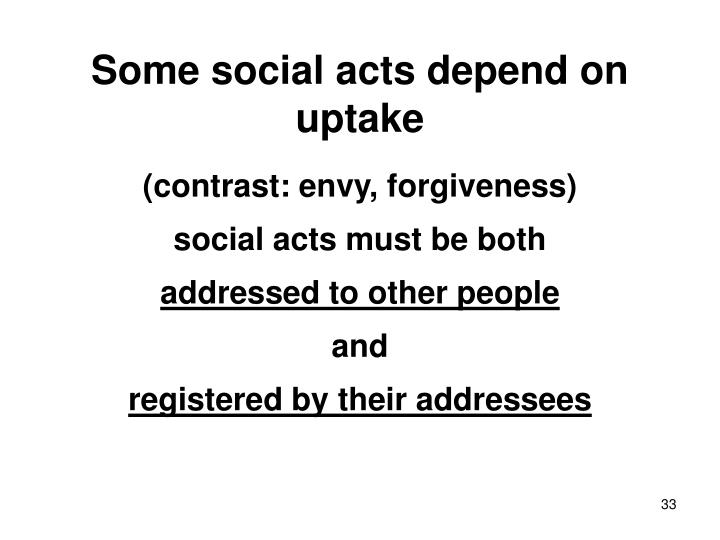 Some social acts depend on uptake