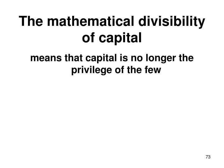The mathematical divisibility of capital