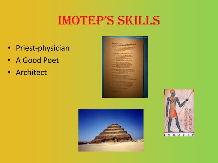 IMOTEP'S skills
