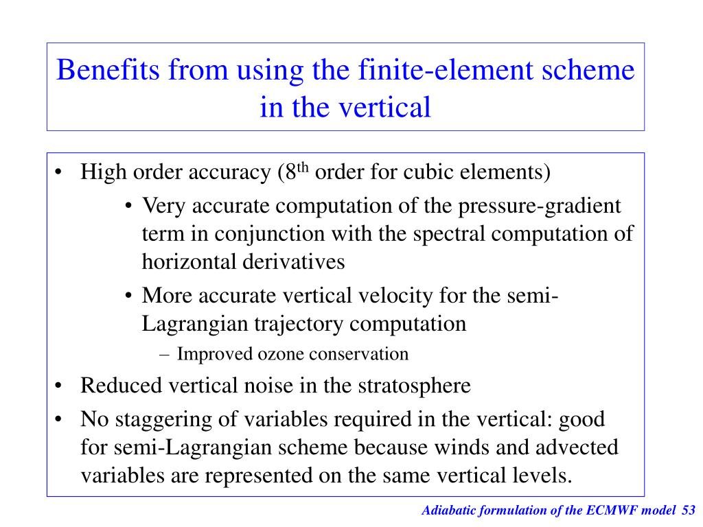 Benefits from using the finite-element scheme