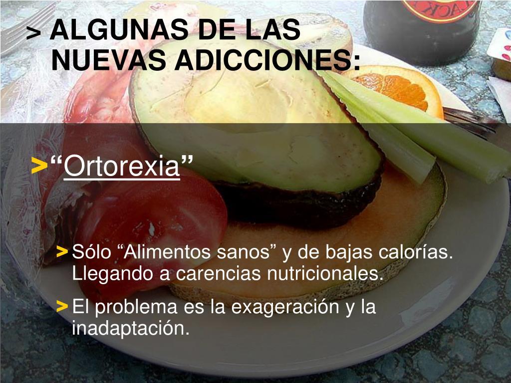 > ALGUNAS DE LAS  NUEVAS ADICCIONES: