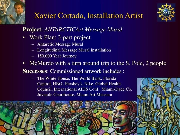 Xavier Cortada, Installation Artist