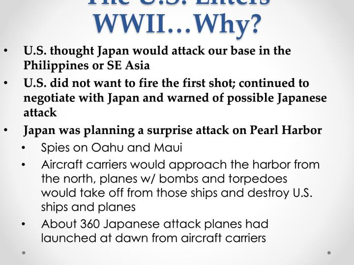 The U.S. Enters WWII…Why?