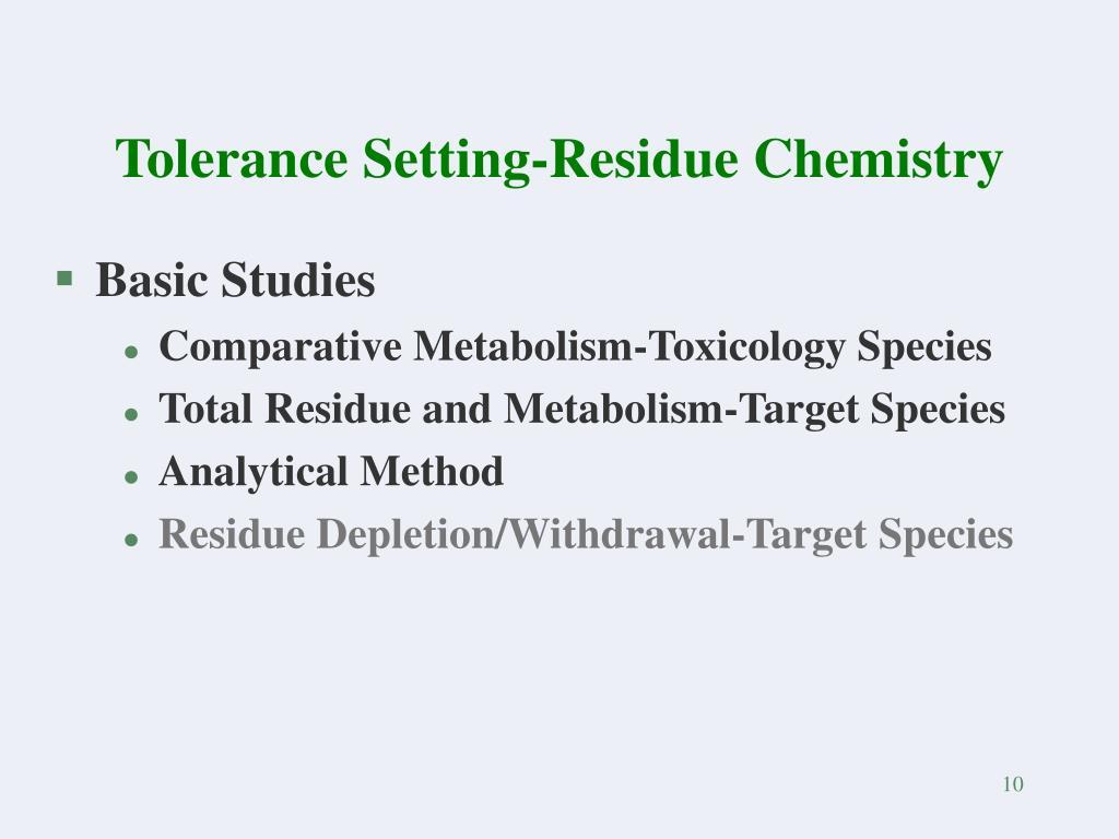 Tolerance Setting-Residue Chemistry