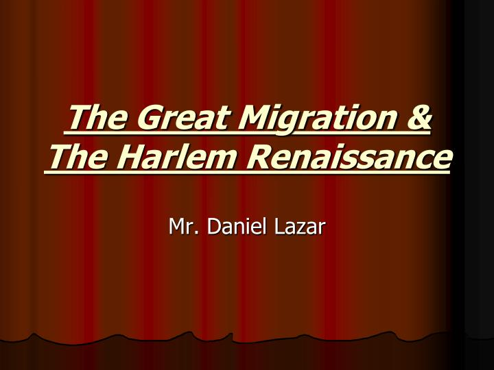 harlem renaissance the great migration essay Free essay: what is the harlem renaissance, and what effects did it have on society harlem was like a great magnet for the negro intellectual, pulling.