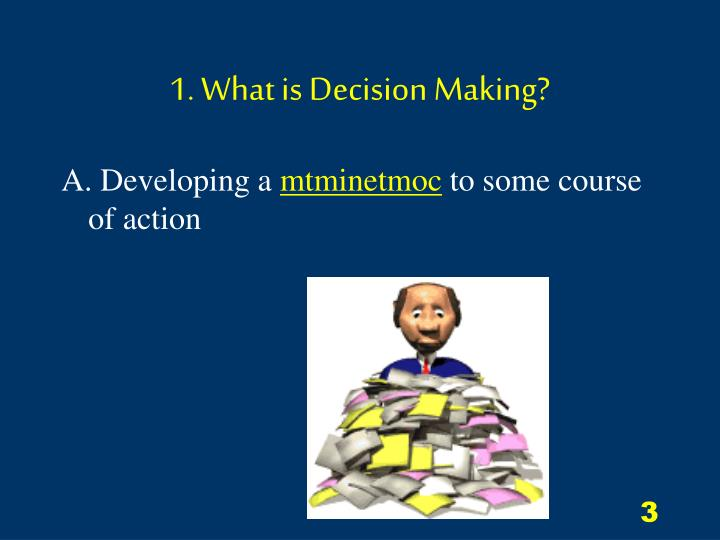 1. What is Decision Making?