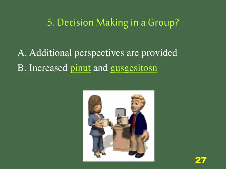 5. Decision Making in a Group?