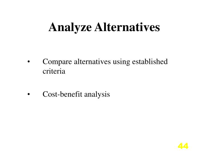 Analyze Alternatives