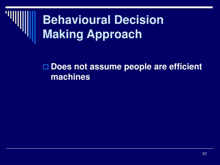 Behavioural Decision Making Approach