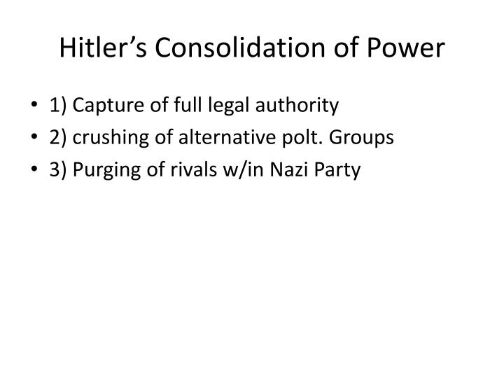 "'nazi consolidation of power in 1933 Nazi consolidation of power ""in the deepest need hindenburg chose adolf hitler for reich chancellor you too should vote for list 1 "" march, 1933 promise monopoly to army."