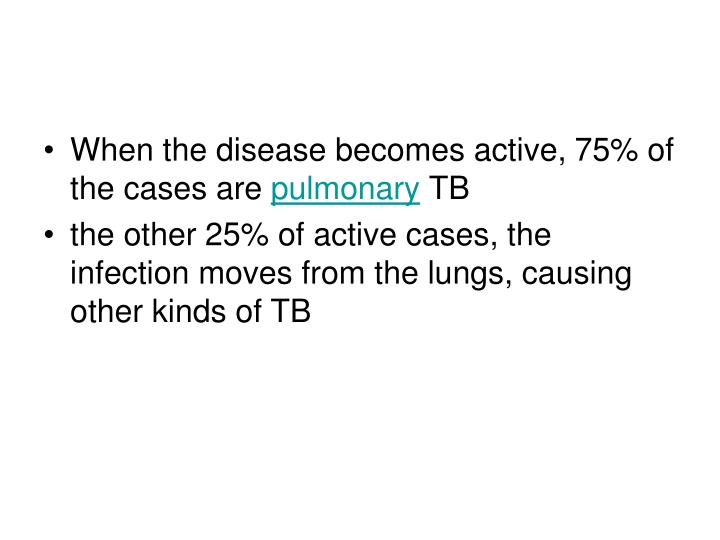 When the disease becomes active, 75% of the cases are
