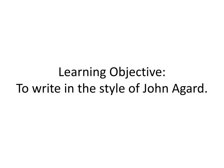 Learning objective to write in the style of john agard