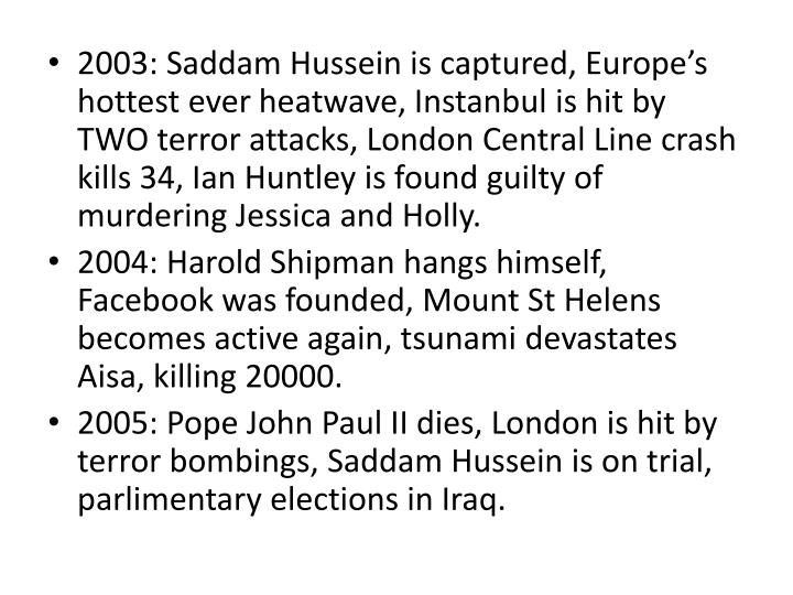 2003: Saddam Hussein is captured, Europe's hottest ever