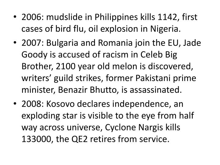 2006: mudslide in Philippines kills 1142, first cases of bird flu, oil explosion in Nigeria.