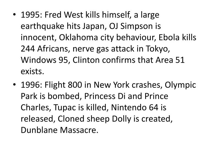 1995: Fred West kills himself, a large earthquake hits