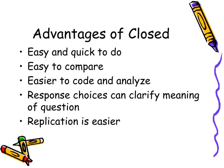Advantages of Closed