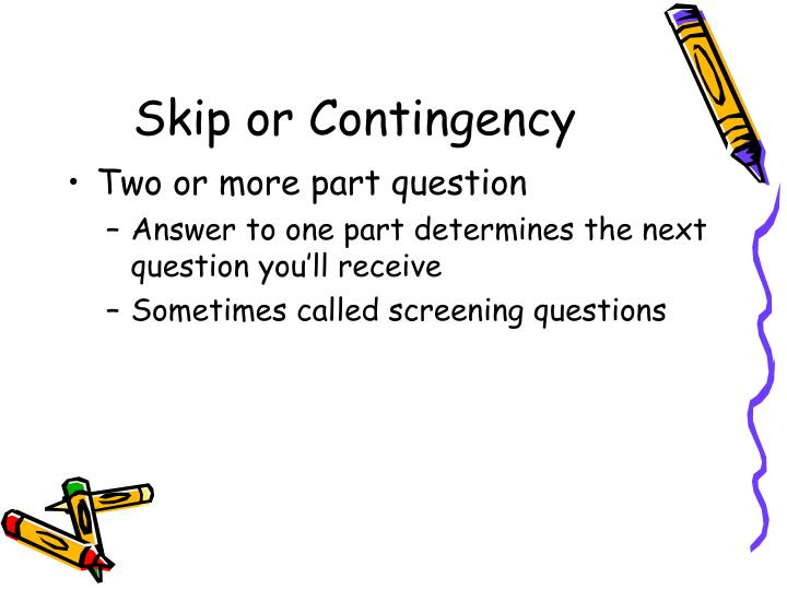 Skip or Contingency