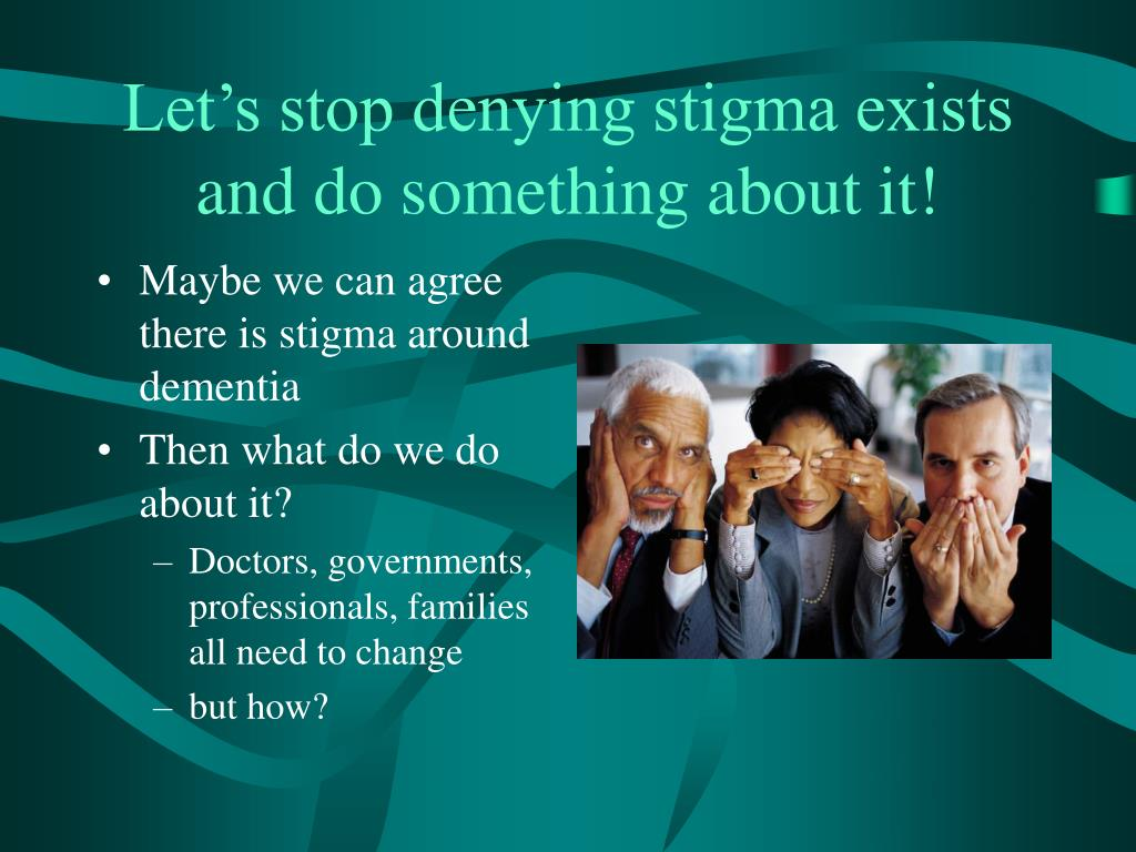 Let's stop denying stigma exists and do something about it!