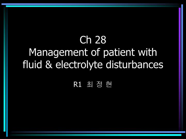 Ch 28 management of patient with fluid electrolyte disturbances
