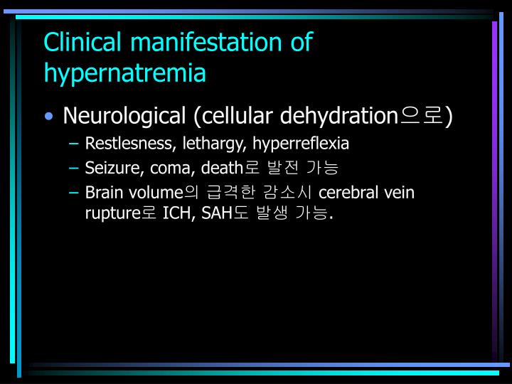 Clinical manifestation of hypernatremia