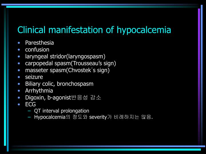 Clinical manifestation of hypocalcemia