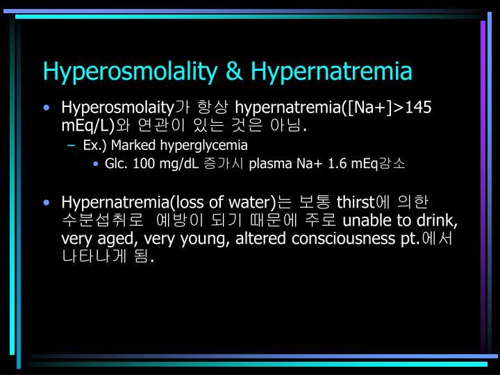 Hyperosmolality & Hypernatremia