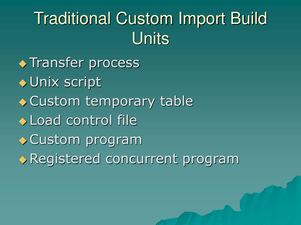 Traditional Custom Import Build Units