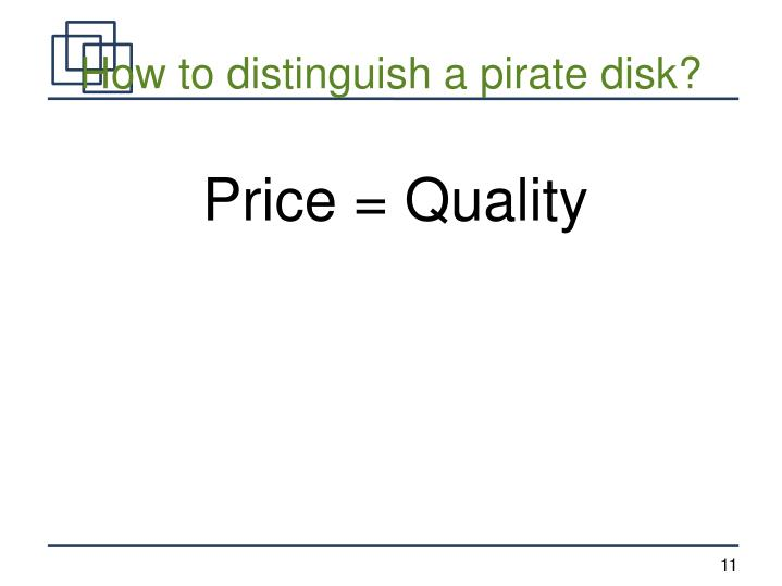 How to distinguish a pirate disk?