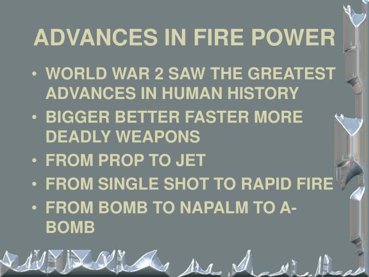 ADVANCES IN FIRE POWER
