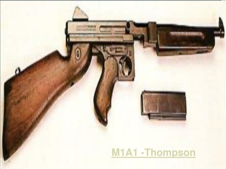 M1A1 -Thompson
