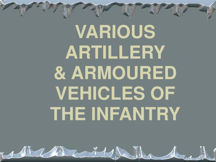 VARIOUS ARTILLERY