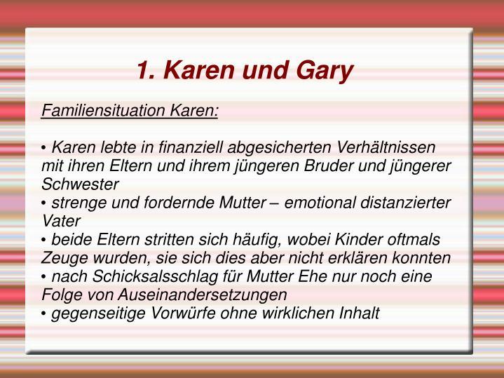 1. Karen und Gary