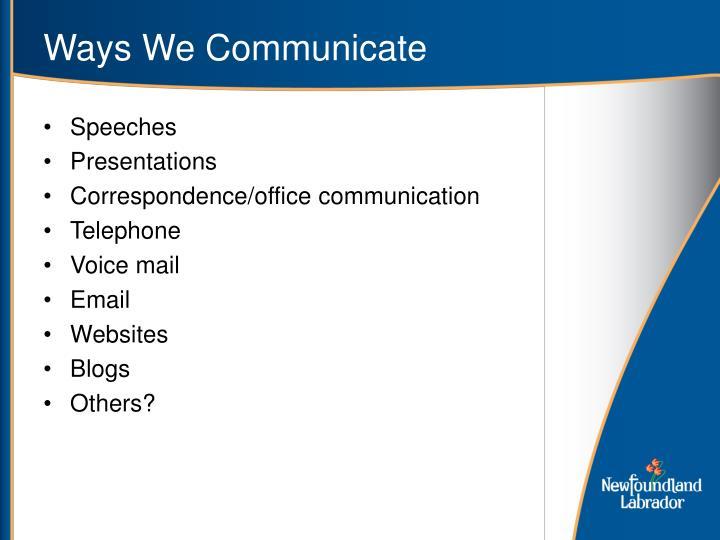 Ways We Communicate