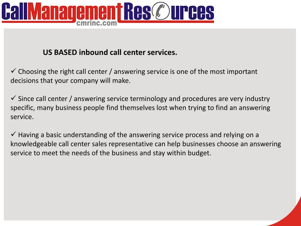 US BASED inbound call center services.