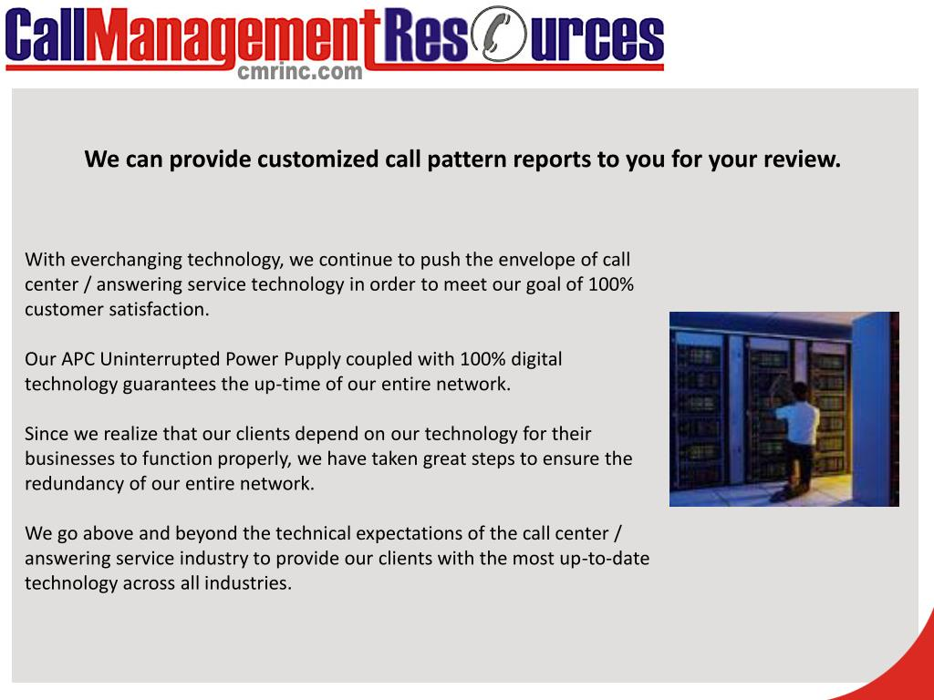 We can provide customized call pattern reports to you for your review.