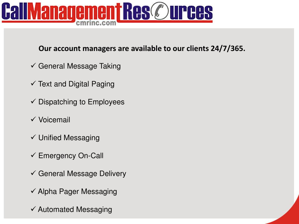 Our account managers are available to our clients 24/7/365.