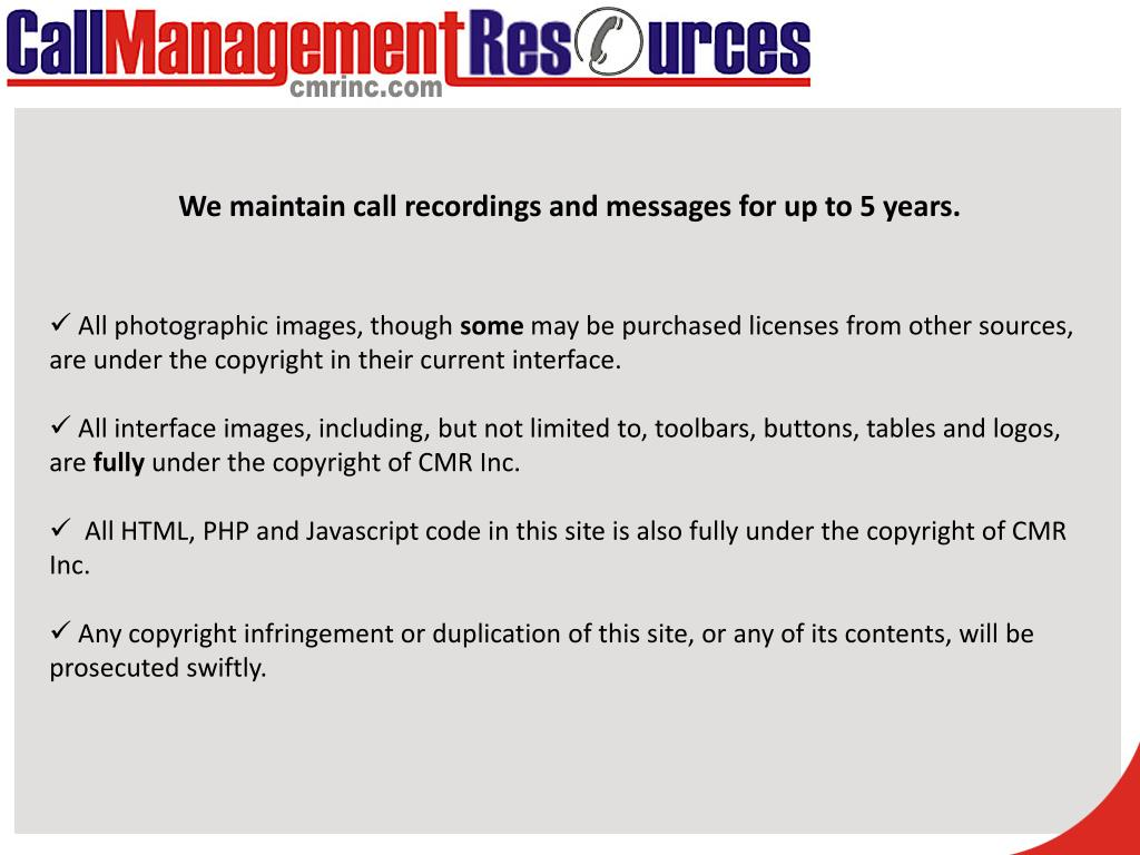 We maintain call recordings and messages for up to 5 years.