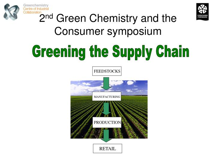 2 nd green chemistry and the consumer symposium