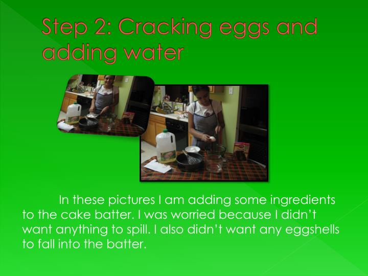 Step 2: Cracking eggs and adding water