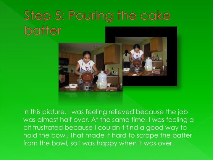 Step 5: Pouring the cake batter