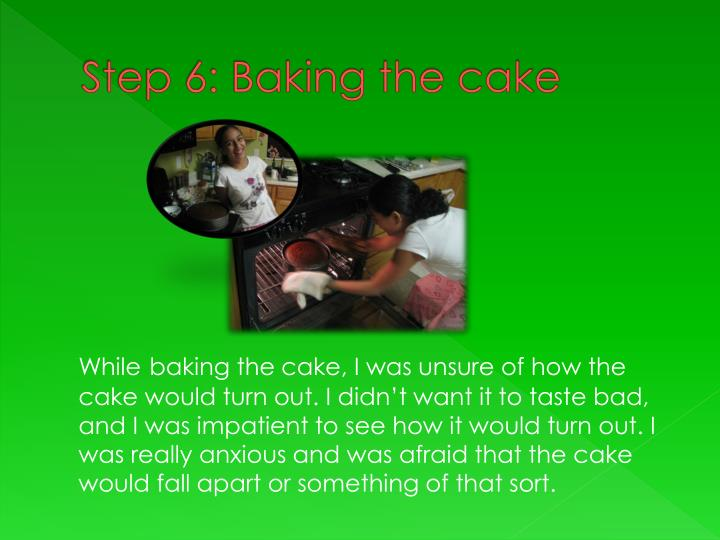 Step 6: Baking the cake