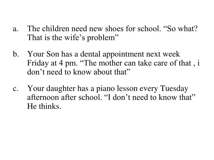 "The children need new shoes for school. ""So what? That is the wife's problem"""