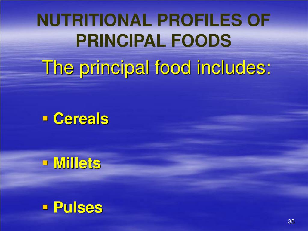 NUTRITIONAL PROFILES OF PRINCIPAL FOODS