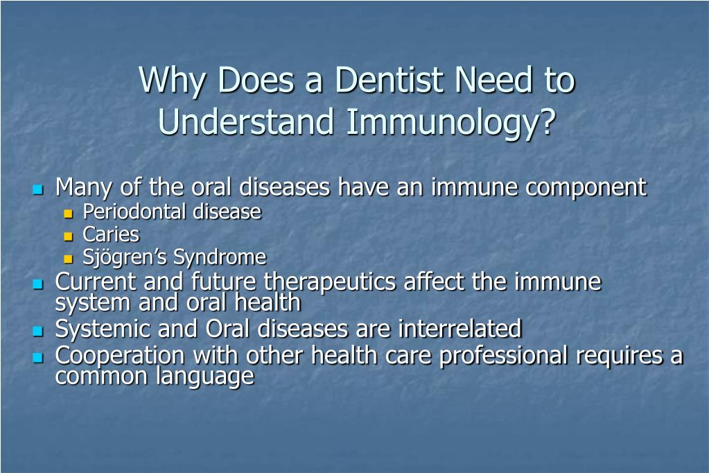 Why Does a Dentist Need to Understand Immunology?