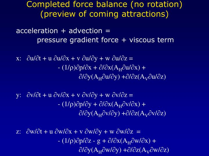 Completed force balance (no rotation) (preview of coming attractions)