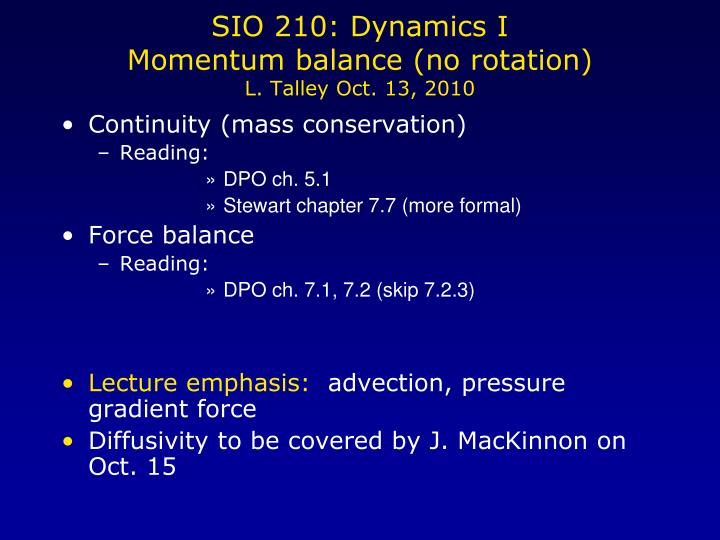 Sio 210 dynamics i momentum balance no rotation l talley oct 13 2010